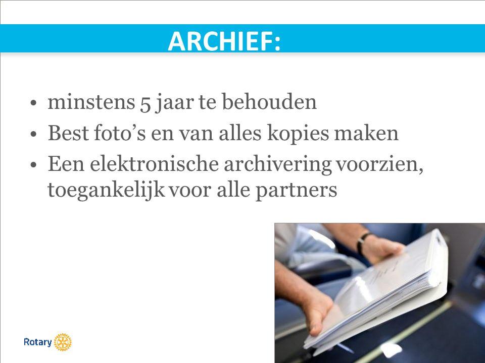 TITLE | 42 ARCHIEF: minstens 5 jaar te behouden Best foto's en van alles kopies maken Een elektronische archivering voorzien, toegankelijk voor alle p