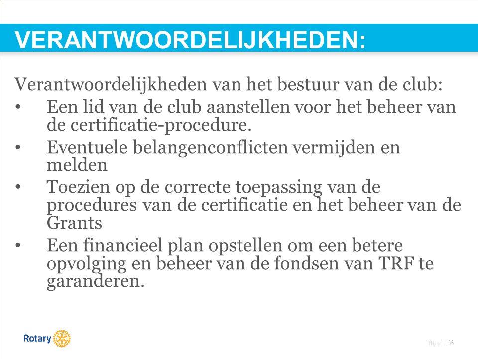 TITLE | 56 VERANTWOORDELIJKHEDEN: Verantwoordelijkheden van het bestuur van de club: Een lid van de club aanstellen voor het beheer van de certificatie-procedure.