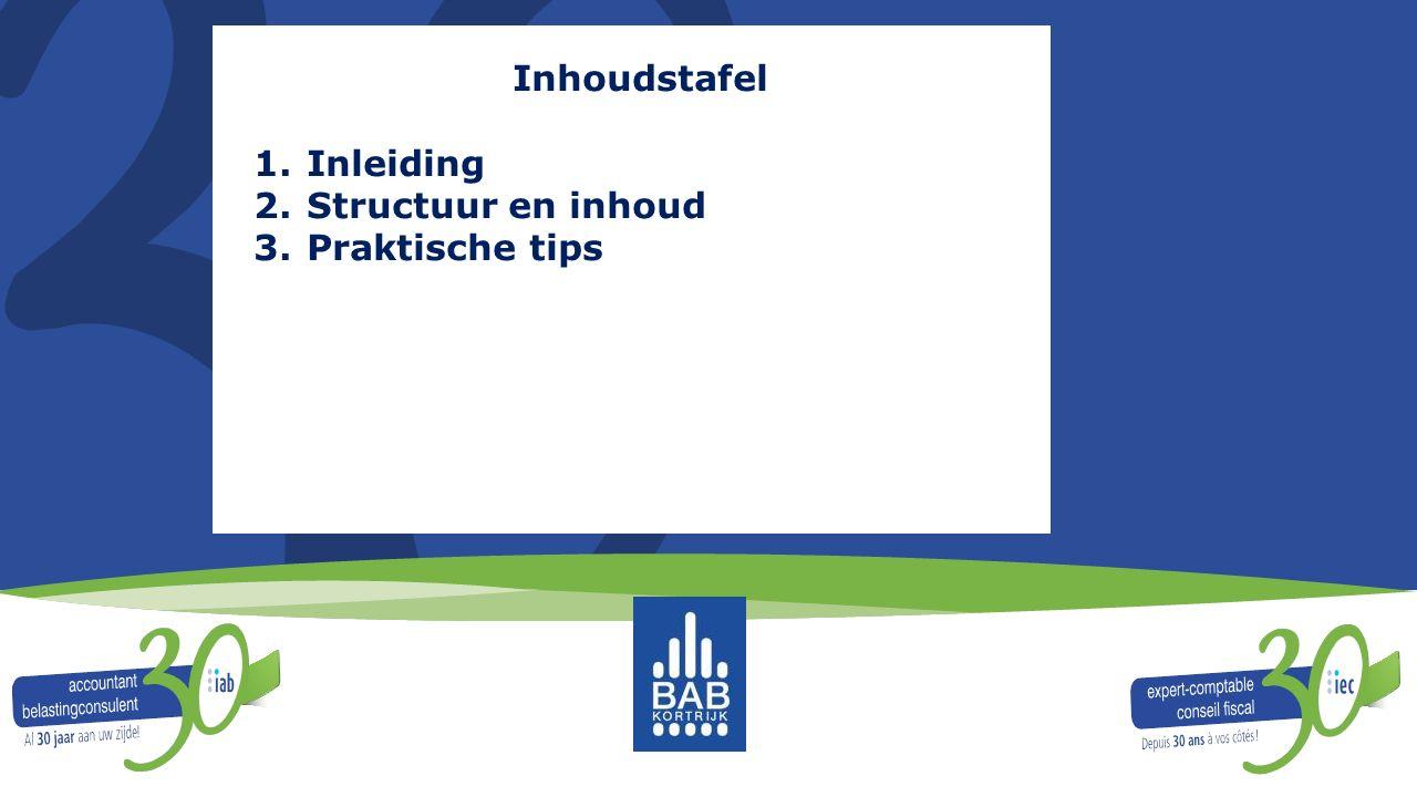 Inhoudstafel 1.Inleiding 2.Structuur en inhoud 3.Praktische tips