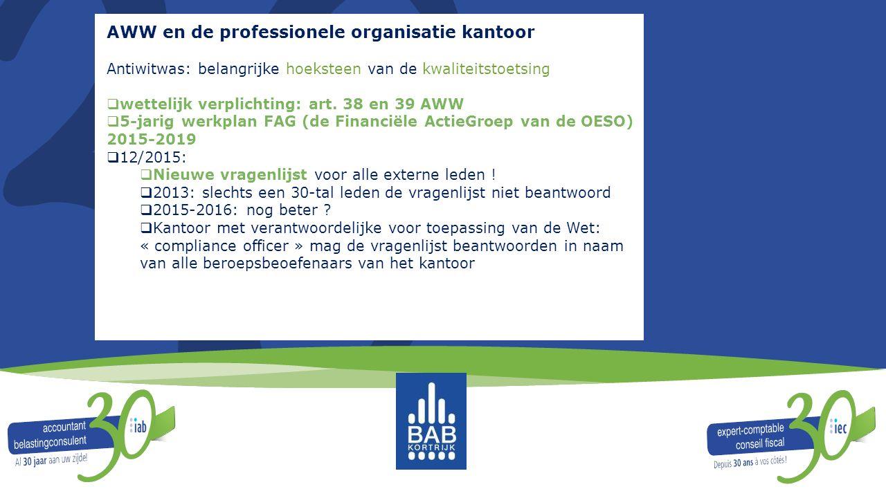 AWW en de professionele organisatie kantoor Antiwitwas: belangrijke hoeksteen van de kwaliteitstoetsing  wettelijk verplichting: art. 38 en 39 AWW 