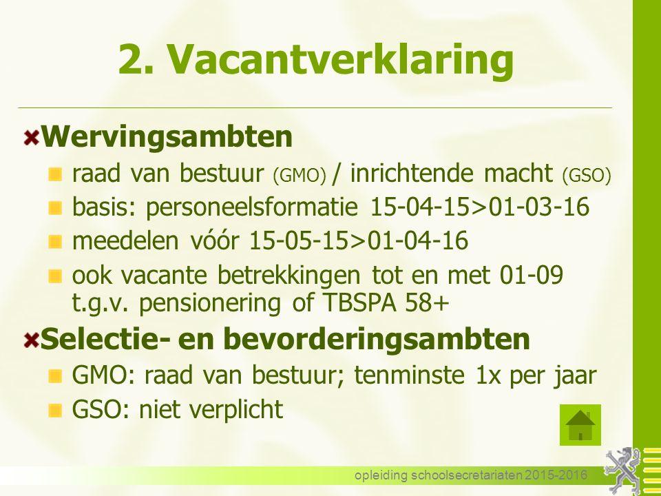 2. Vacantverklaring Wervingsambten raad van bestuur (GMO) / inrichtende macht (GSO) basis: personeelsformatie 15-04-15>01-03-16 meedelen vóór 15-05-15