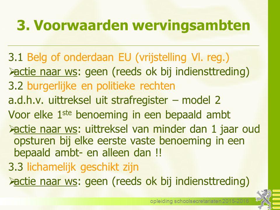3. Voorwaarden wervingsambten 3.1 Belg of onderdaan EU (vrijstelling Vl.