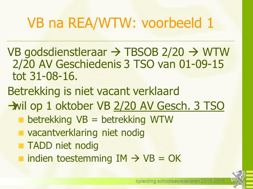VB na REA/WTW: voorbeeld 1 VB godsdienstleraar  TBSOB 2/20  WTW 2/20 AV Geschiedenis 3 TSO van 01-09-15 tot 31-08-16.
