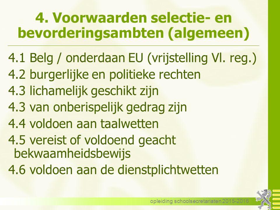 4. Voorwaarden selectie- en bevorderingsambten (algemeen) 4.1 Belg / onderdaan EU (vrijstelling Vl.