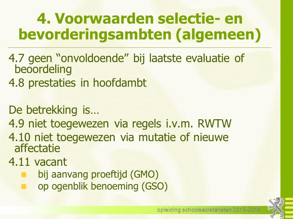 """4. Voorwaarden selectie- en bevorderingsambten (algemeen) 4.7 geen """"onvoldoende"""" bij laatste evaluatie of beoordeling 4.8 prestaties in hoofdambt De b"""
