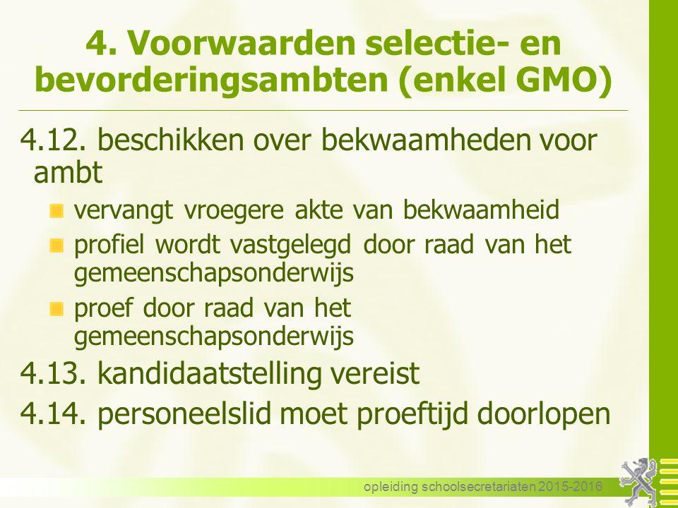 4. Voorwaarden selectie- en bevorderingsambten (enkel GMO) 4.12.