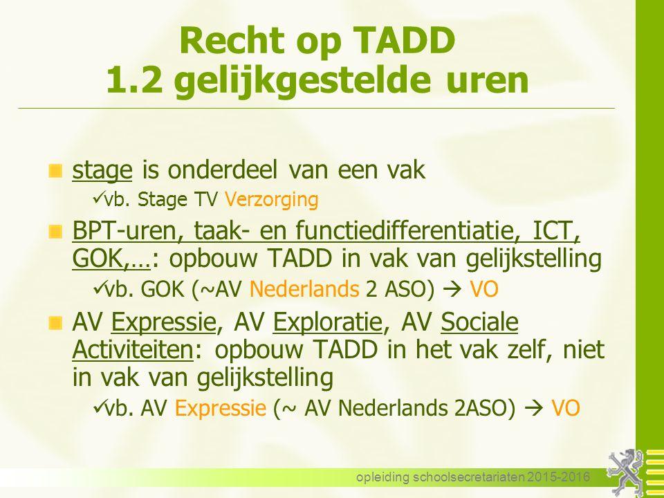 Recht op TADD 1.2 gelijkgestelde uren stage is onderdeel van een vak vb.