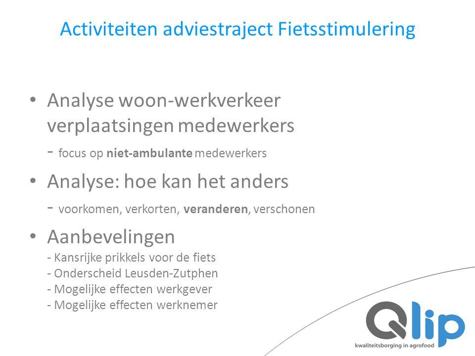 Activiteiten adviestraject Fietsstimulering Analyse woon-werkverkeer verplaatsingen medewerkers - focus op niet-ambulante medewerkers Analyse: hoe kan
