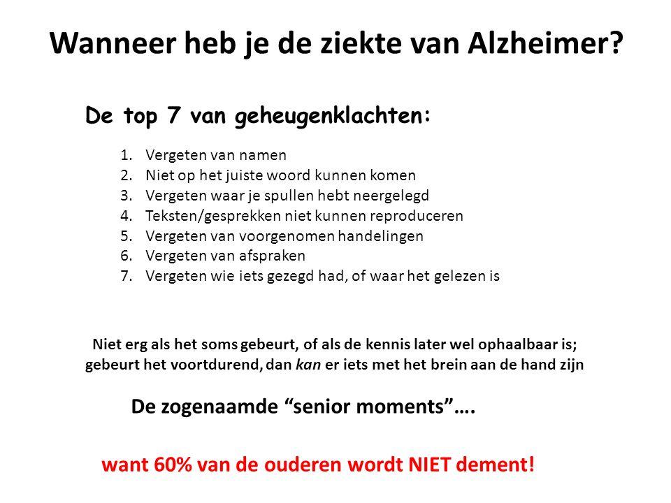 Wanneer heb je de ziekte van Alzheimer.