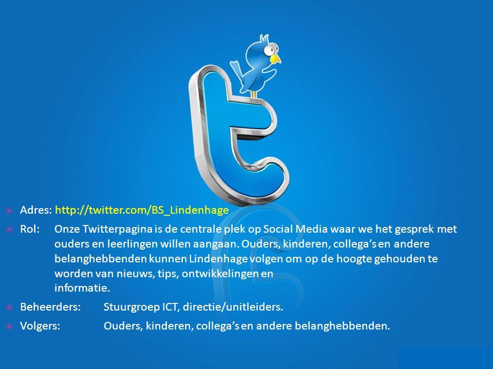 Adres: http://twitter.com/BS_Lindenhage  Rol: Onze Twitterpagina is de centrale plek op Social Media waar we het gesprek met ouders en leerlingen willen aangaan.