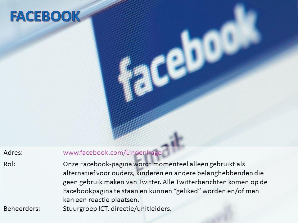 Adres:www.facebook.com/Lindenhage Rol:Onze Facebook-pagina wordt momenteel alleen gebruikt als alternatief voor ouders, kinderen en andere belanghebbenden die geen gebruik maken van Twitter.