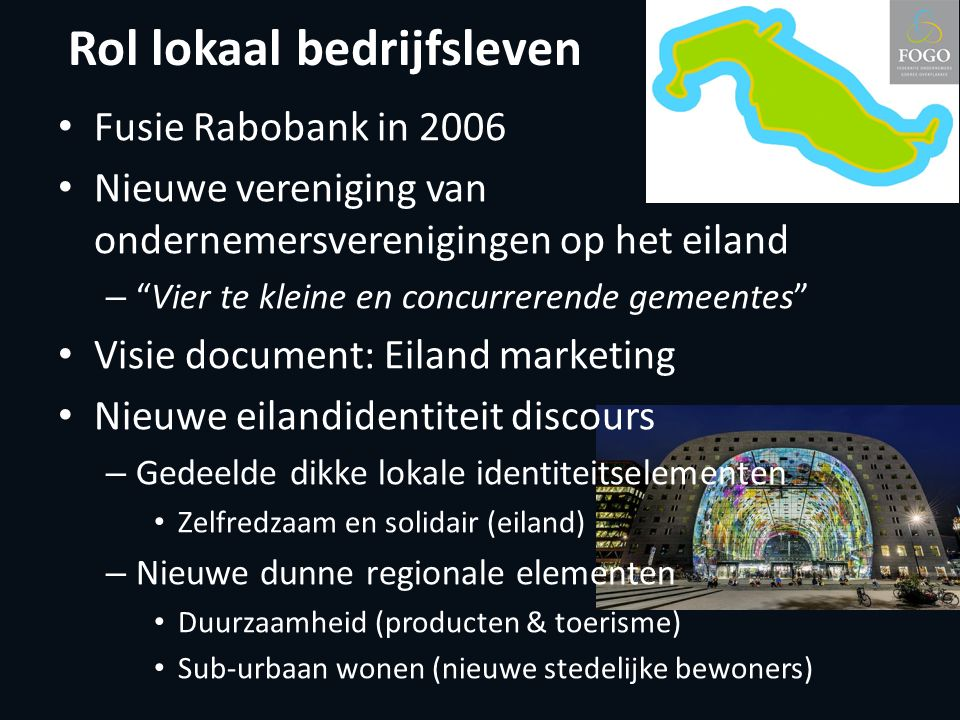 """Rol lokaal bedrijfsleven Fusie Rabobank in 2006 Nieuwe vereniging van ondernemersverenigingen op het eiland – """"Vier te kleine en concurrerende gemeent"""