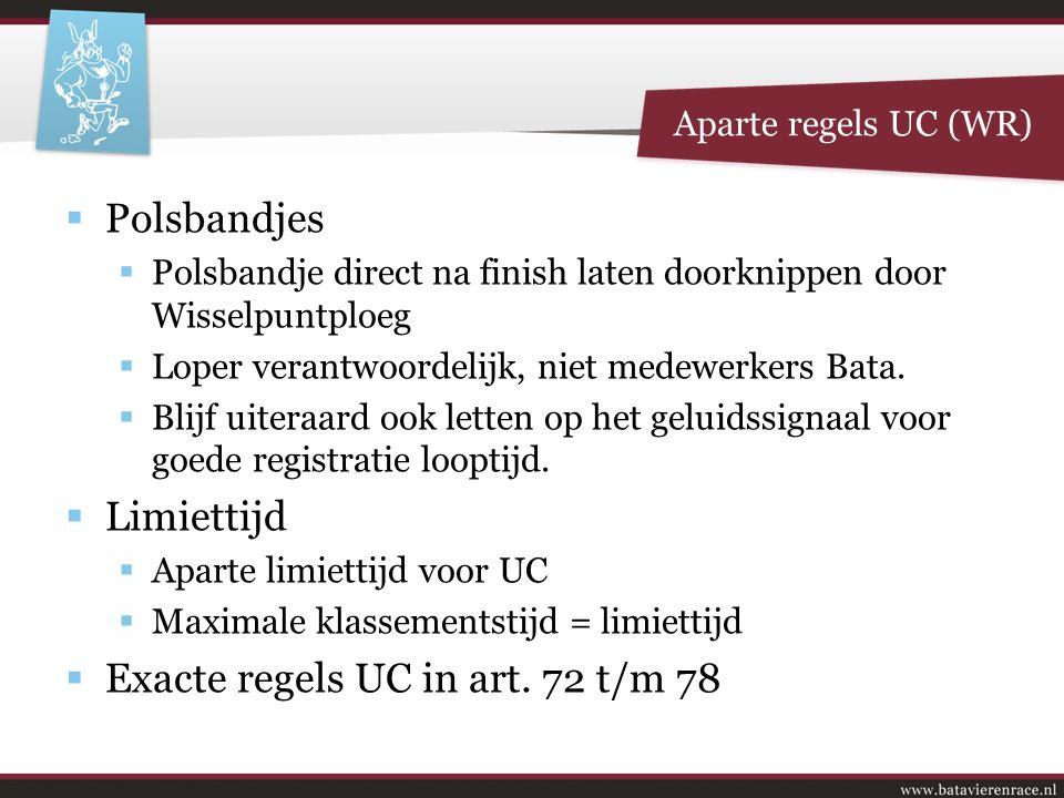  Polsbandjes  Polsbandje direct na finish laten doorknippen door Wisselpuntploeg  Loper verantwoordelijk, niet medewerkers Bata.  Blijf uiteraard