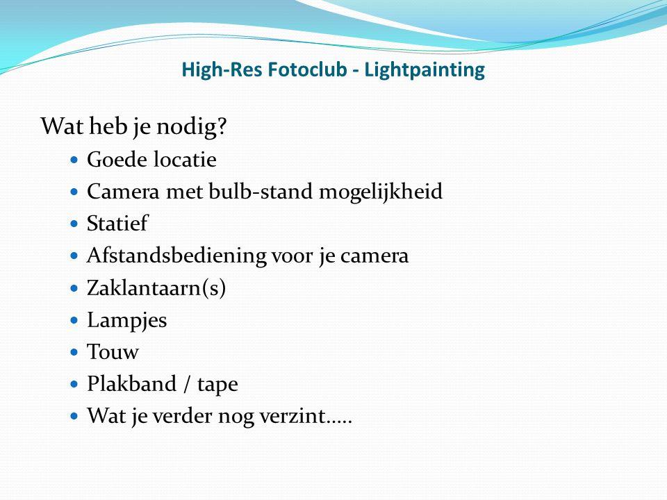 High-Res Fotoclub - Lightpainting Wat heb je nodig.