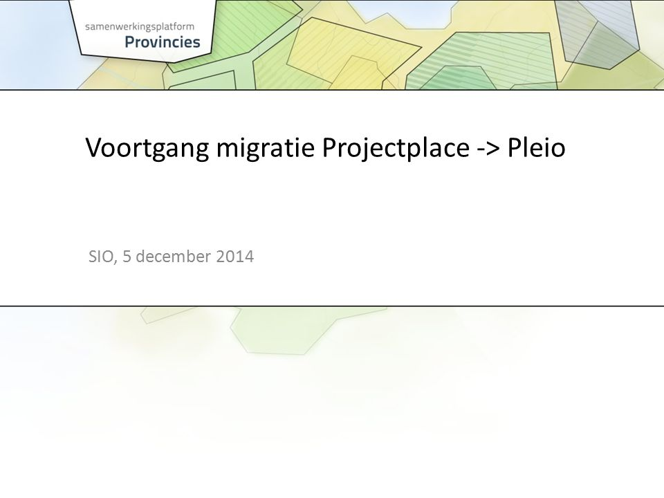 Voortgang migratie Projectplace -> Pleio SIO, 5 december 2014