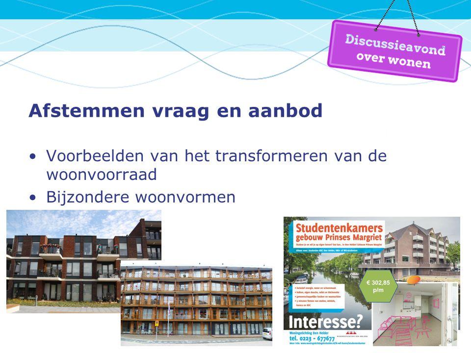 7 Afstemmen vraag en aanbod Voorbeelden van het transformeren van de woonvoorraad Bijzondere woonvormen