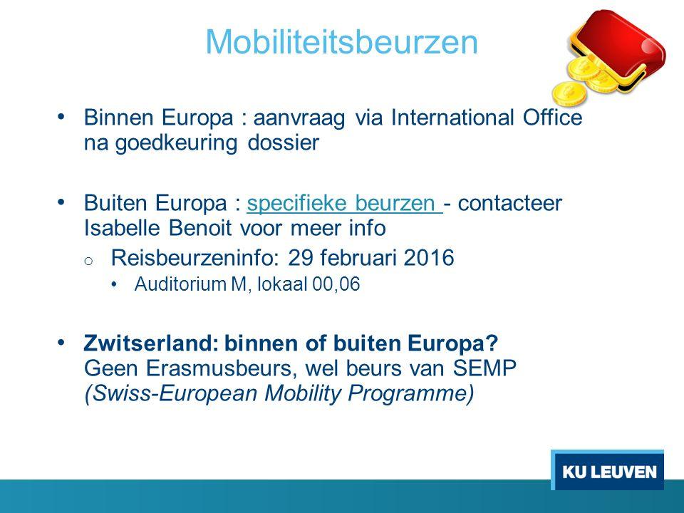 Binnen Europa : aanvraag via International Office na goedkeuring dossier Buiten Europa : specifieke beurzen - contacteer Isabelle Benoit voor meer inf