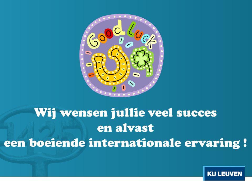 Wij wensen jullie veel succes en alvast een boeiende internationale ervaring !