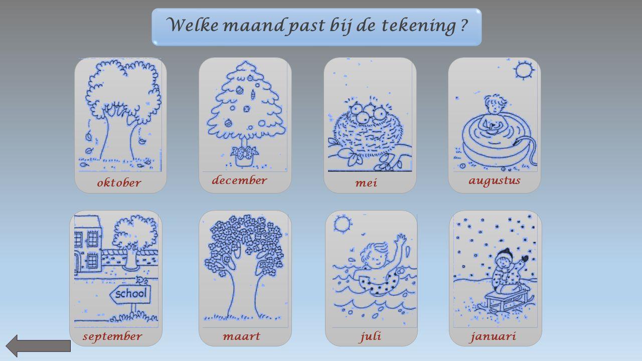 Welke maand past bij de tekening ? oktober december mei augustus septembermaartjulijanuari