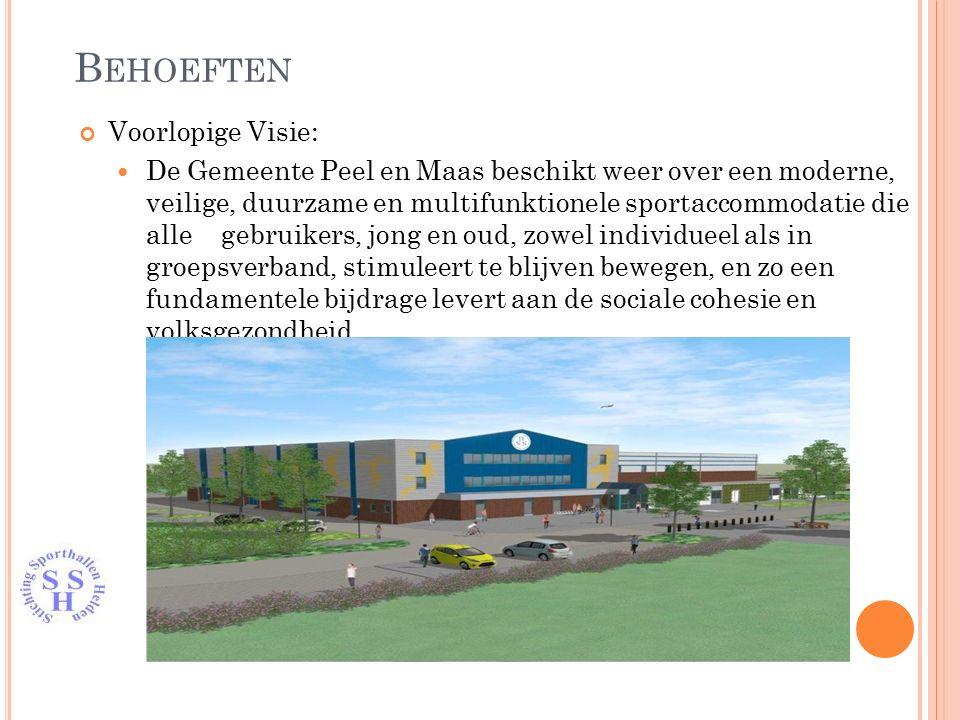 B EHOEFTEN Voorlopige Visie: De Gemeente Peel en Maas beschikt weer over een moderne, veilige, duurzame en multifunktionele sportaccommodatie die alle