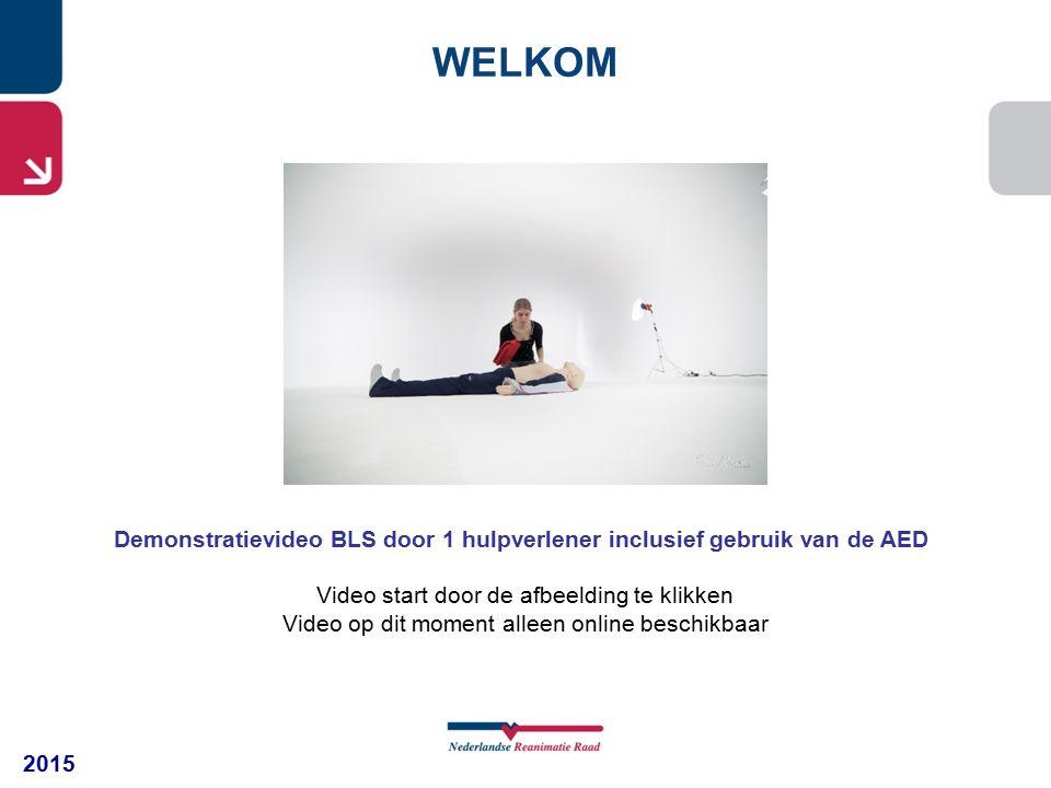 2015 WELKOM Demonstratievideo BLS door 1 hulpverlener inclusief gebruik van de AED Video start door de afbeelding te klikken Video op dit moment allee