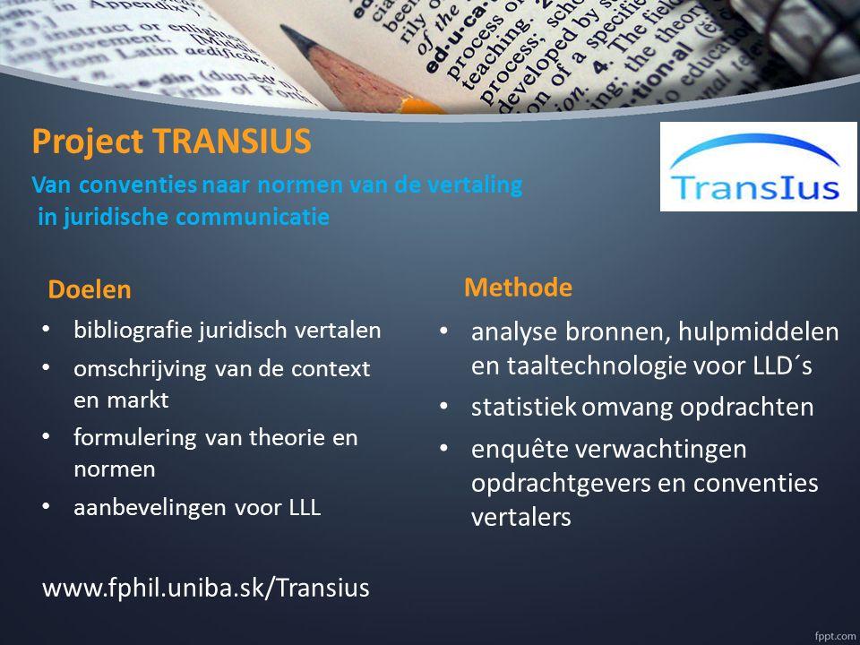 Van conventies naar normen van de vertaling in juridische communicatie Doelen bibliografie juridisch vertalen omschrijving van de context en markt for