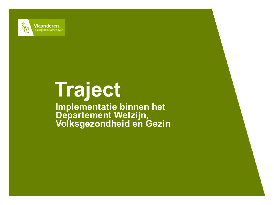 Traject Implementatie binnen het Departement Welzijn, Volksgezondheid en Gezin