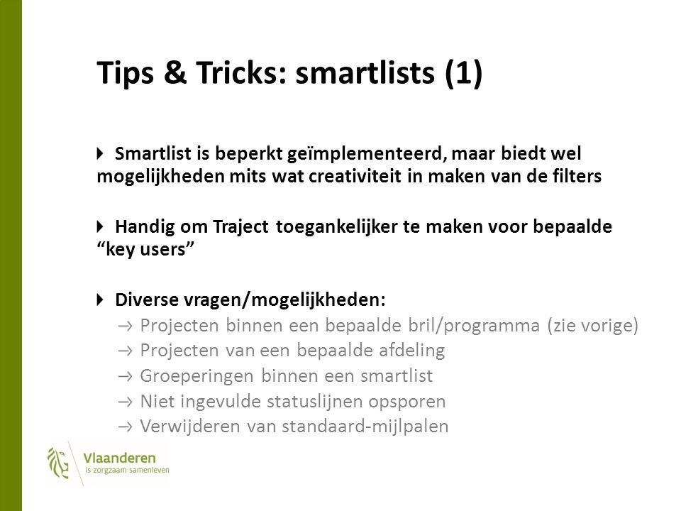 Tips & Tricks: smartlists (1) Smartlist is beperkt geïmplementeerd, maar biedt wel mogelijkheden mits wat creativiteit in maken van de filters Handig