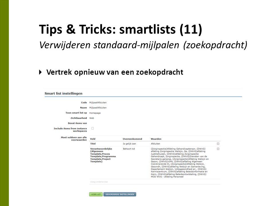 Tips & Tricks: smartlists (11) Verwijderen standaard-mijlpalen (zoekopdracht) Vertrek opnieuw van een zoekopdracht