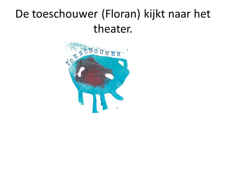 De toeschouwer (Floran) kijkt naar het theater.