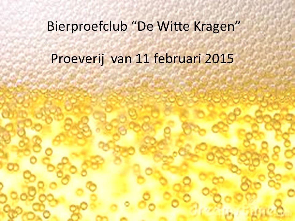 Bierproefclub De Witte Kragen Proeverij van 11 februari 2015