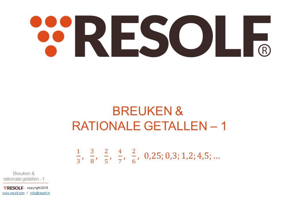 - copyright 2015 Breuken & rationale getallen - 1 www.resolf.comwww.resolf.com / info@resolf.nlinfo@resolf.nl