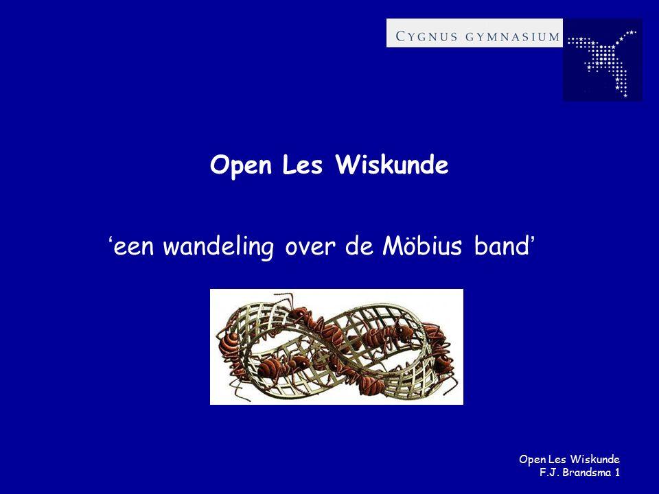 Open Les Wiskunde F.J. Brandsma 1 Open Les Wiskunde ' een wandeling over de Möbius band '