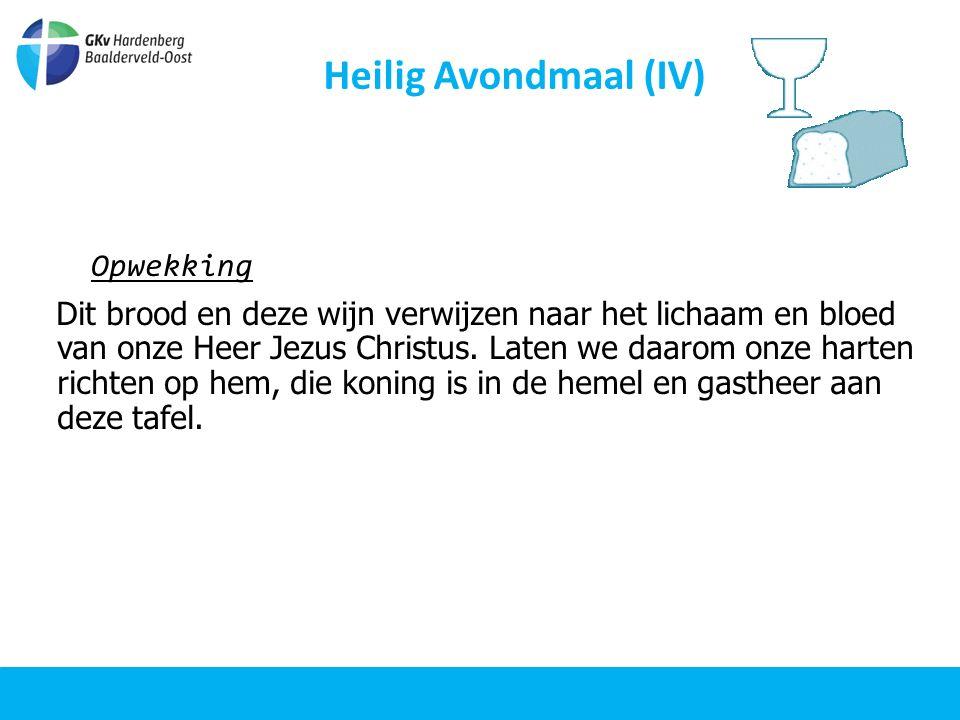 Heilig Avondmaal (IV) Viering Het brood dat we breken, maakt ons één met het lichaam van Christus.