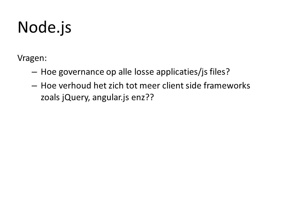 Node.js Vragen: – Hoe governance op alle losse applicaties/js files.