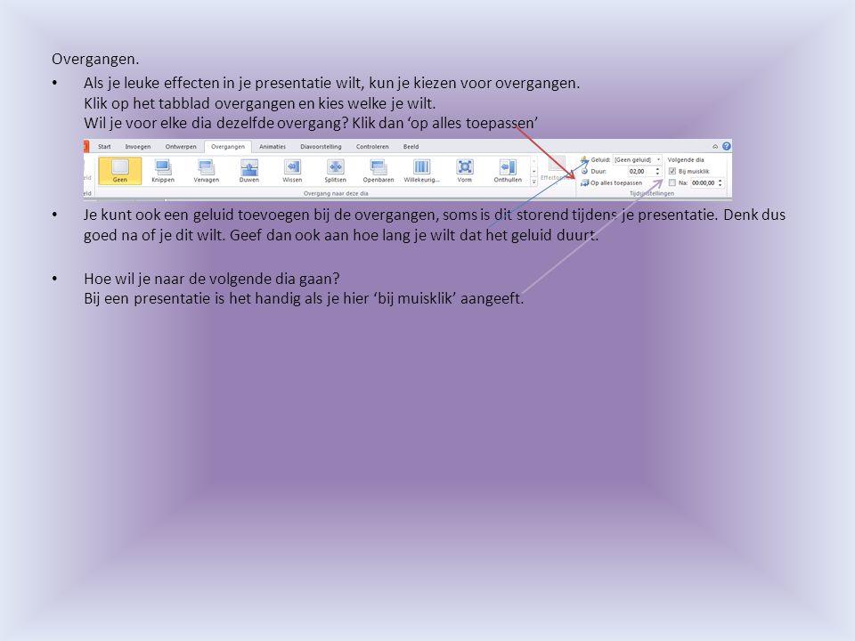 Overgangen. Als je leuke effecten in je presentatie wilt, kun je kiezen voor overgangen. Klik op het tabblad overgangen en kies welke je wilt. Wil je