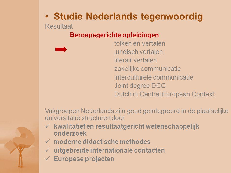 Studie Nederlands tegenwoordig Resultaat Beroepsgerichte opleidingen tolken en vertalen juridisch vertalen literair vertalen zakelijke communicatie in