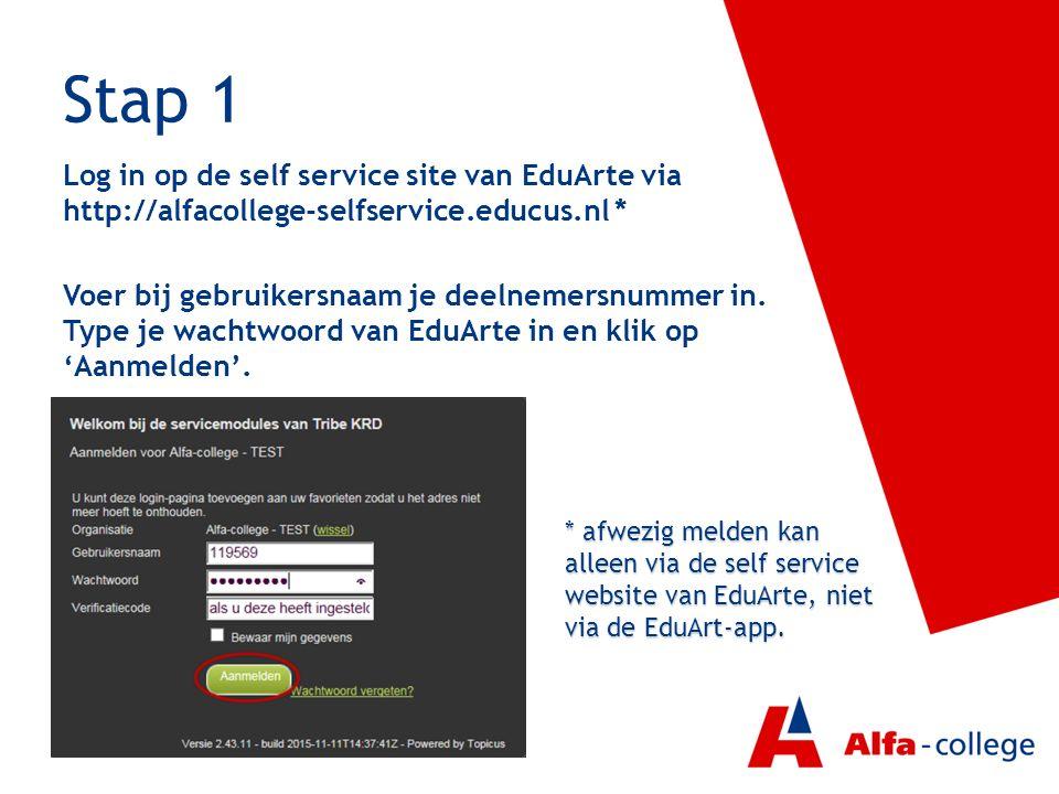 Stap 1 Log in op de self service site van EduArte via http://alfacollege-selfservice.educus.nl * Voer bij gebruikersnaam je deelnemersnummer in. Type
