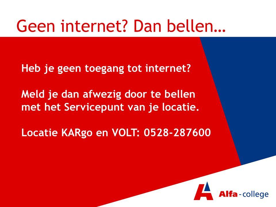 Geen internet? Dan bellen… Heb je geen toegang tot internet? Meld je dan afwezig door te bellen met het Servicepunt van je locatie. Locatie KARgo en V