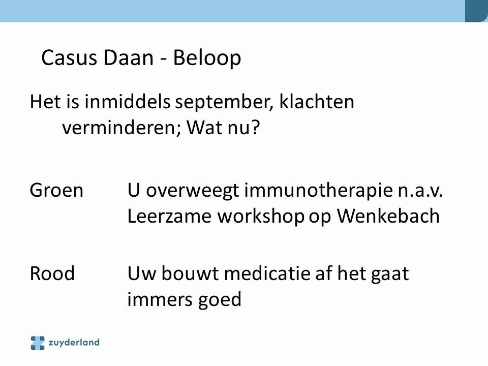 Het is inmiddels september, klachten verminderen; Wat nu? Groen U overweegt immunotherapie n.a.v. Leerzame workshop op Wenkebach Rood Uw bouwt medicat