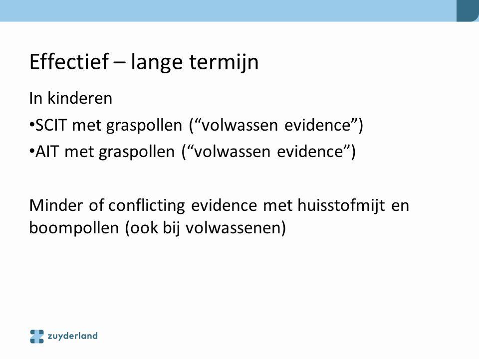 """Effectief – lange termijn In kinderen SCIT met graspollen (""""volwassen evidence"""") AIT met graspollen (""""volwassen evidence"""") Minder of conflicting evide"""
