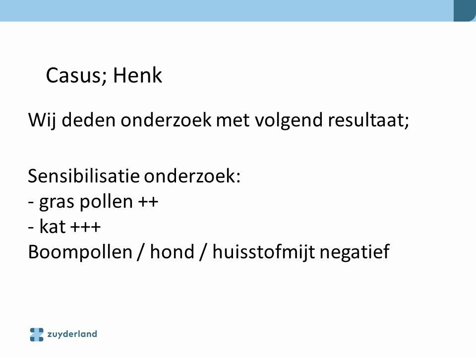 Henk * Wat is uw 1 e behandelstap: Rood - U adviseert een hypo-allergene kat Groen - Vader moet stoppen met roken Rood + Groen – U start symptomatische behandeling