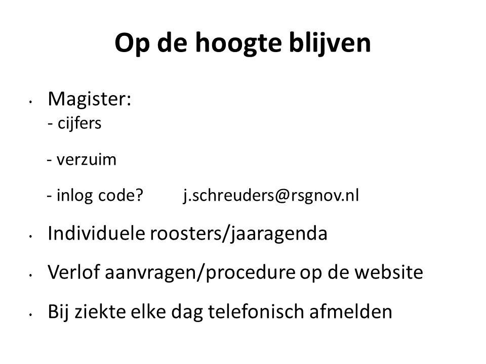 Op de hoogte blijven Magister: - cijfers - verzuim - inlog code.