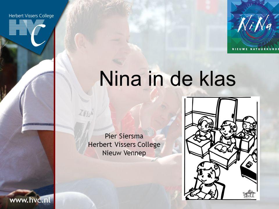 www.hvc.nl Nina in de klas Pier Siersma Herbert Vissers College Nieuw Vennep