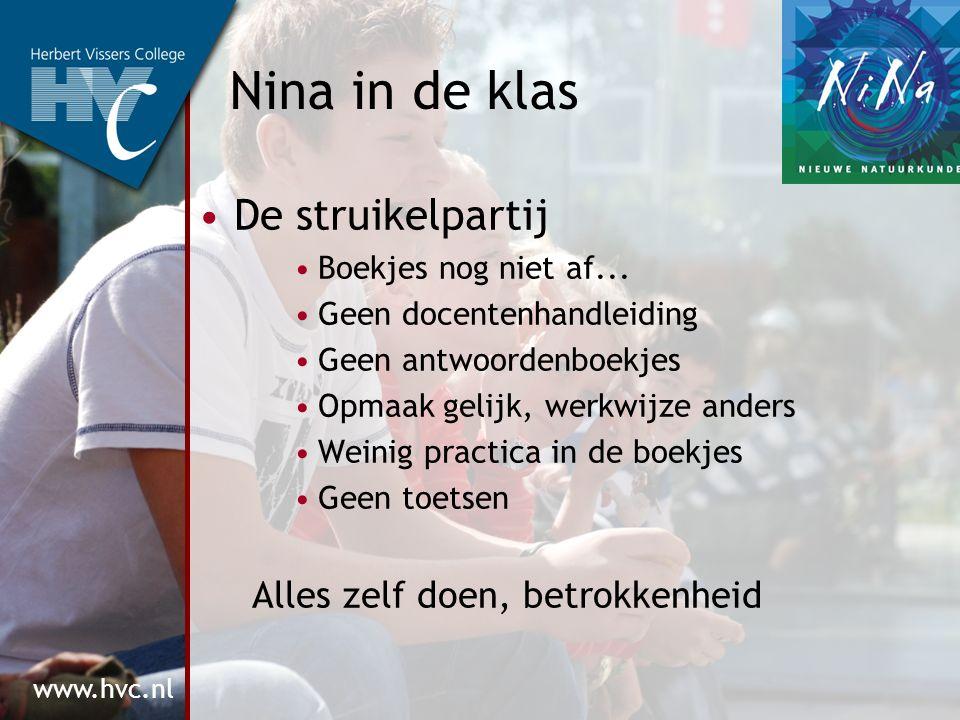 www.hvc.nl Nina in de klas De struikelpartij Boekjes nog niet af... Geen docentenhandleiding Geen antwoordenboekjes Opmaak gelijk, werkwijze anders We