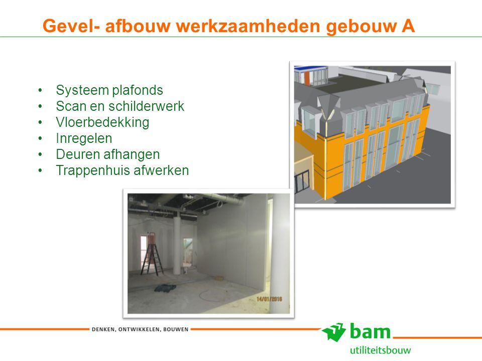 Gevel- afbouw werkzaamheden gebouw A 8 Systeem plafonds Scan en schilderwerk Vloerbedekking Inregelen Deuren afhangen Trappenhuis afwerken