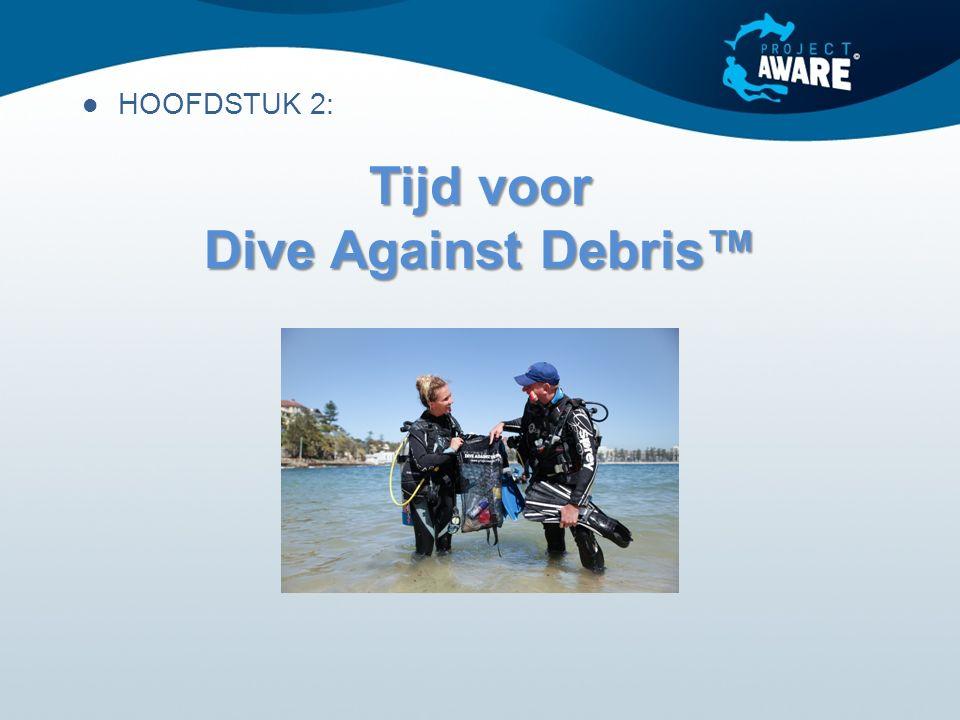 Tijd voor Dive Against Debris™ HOOFDSTUK 2: