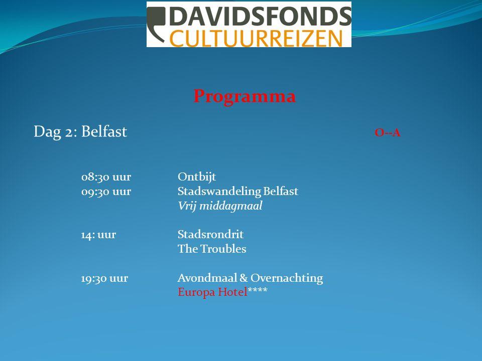 Programma Dag 2: Belfast O--A 08:30 uurOntbijt 09:30 uurStadswandeling Belfast Vrij middagmaal 14: uurStadsrondrit The Troubles 19:30 uurAvondmaal & O