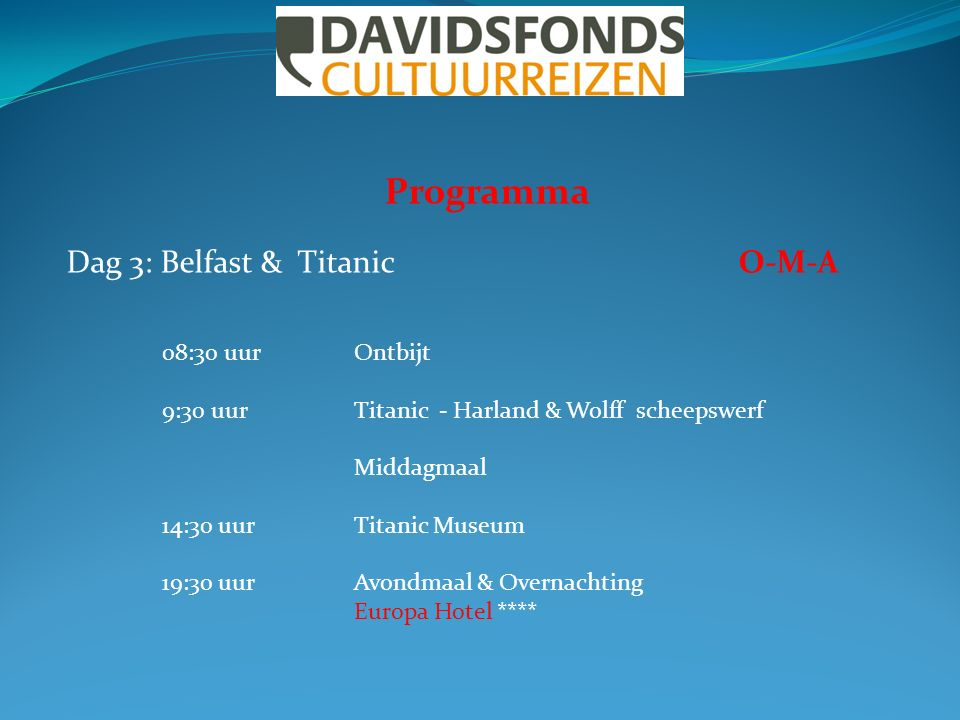 Programma Dag 3: Belfast & TitanicO-M-A 08:30 uurOntbijt 9:30 uurTitanic - Harland & Wolff scheepswerf Middagmaal 14:30 uurTitanic Museum 19:30 uurAvo