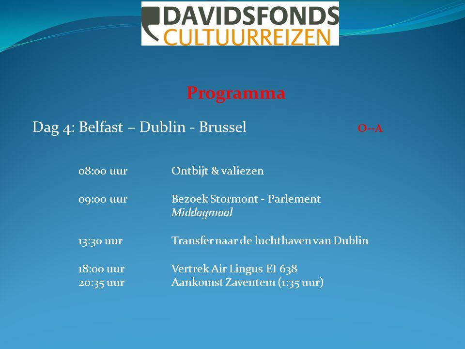 Programma Dag 4: Belfast – Dublin - Brussel O--A 08:00 uurOntbijt & valiezen 09:00 uurBezoek Stormont - Parlement Middagmaal 13:30 uurTransfer naar de